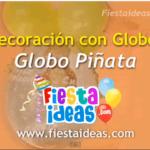 Globo piñata – decoracion con globos
